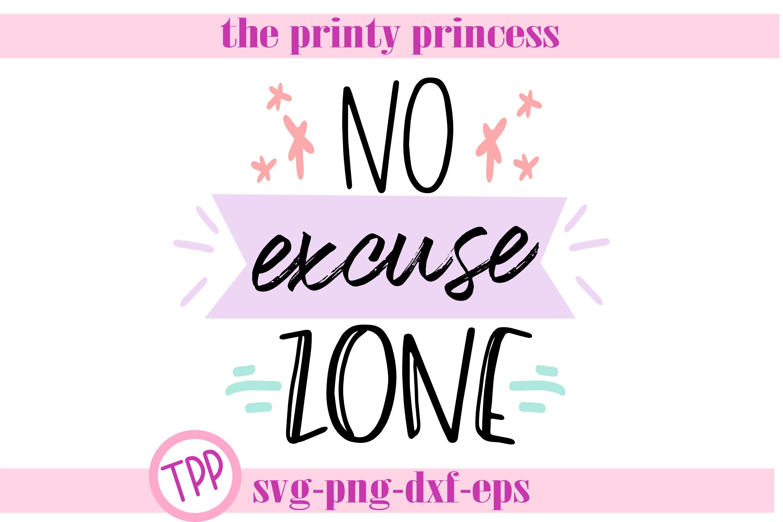 No Excuse Zone Svg Motivational Quote Svg 279083 Svgs Design Bundles
