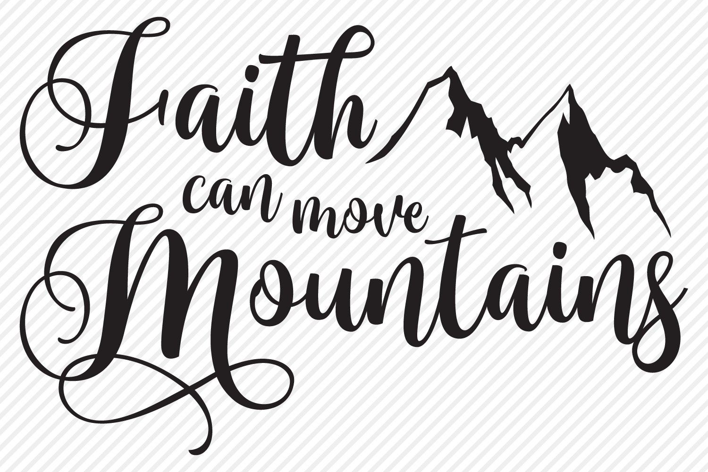 Faith Can Move Mountains Svg Cut File Christian Design 367078 Svgs Design Bundles