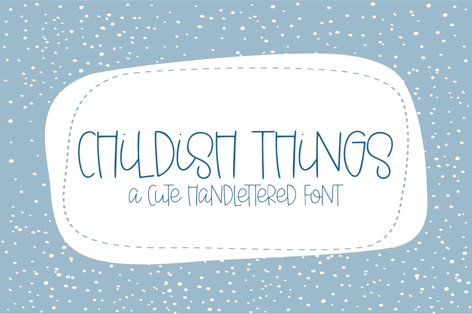 Childish Things - A Cute Hand-Lettered Font example image 1