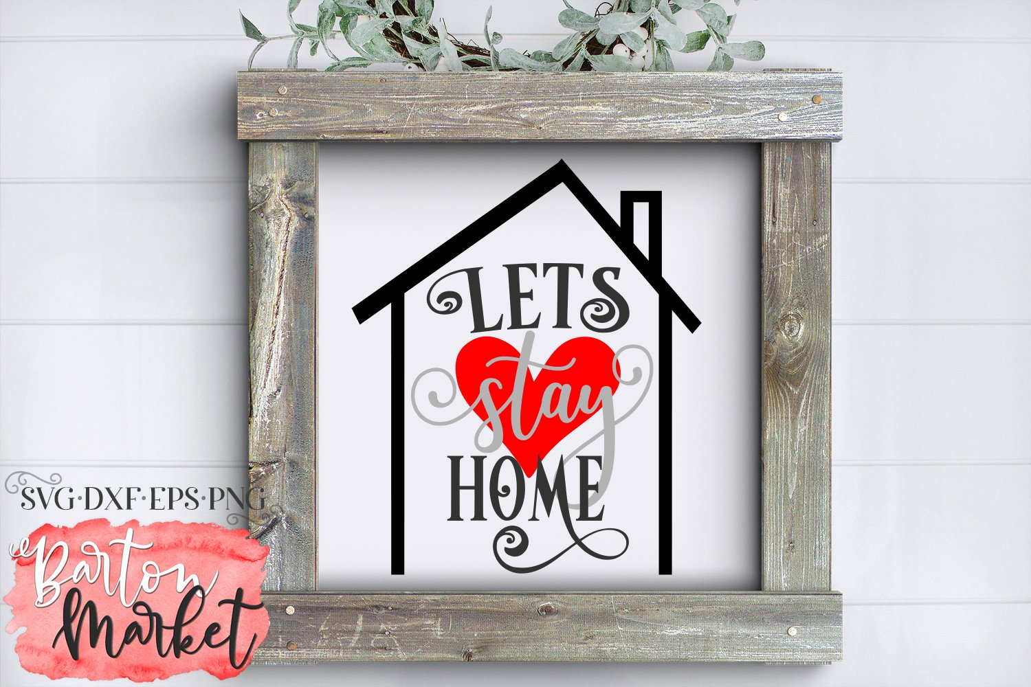 Lets Stay Home SVG DXF EPS PNG example image 3