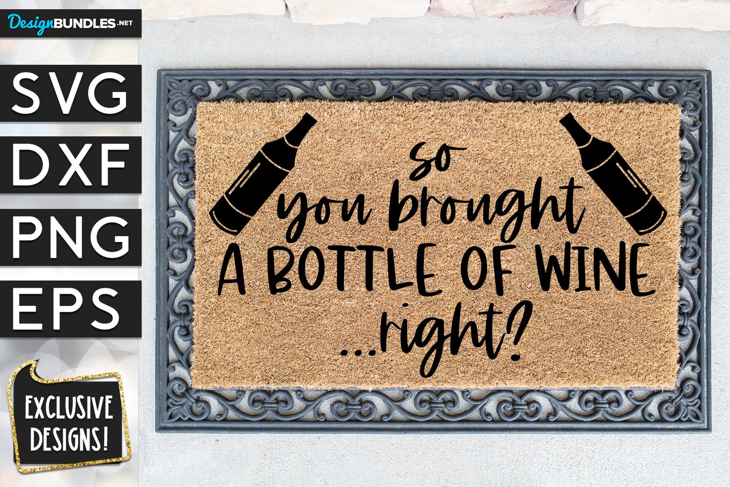 So You Brought A Bottle Of Wine Right SVG DXF PNG EPS example image 1