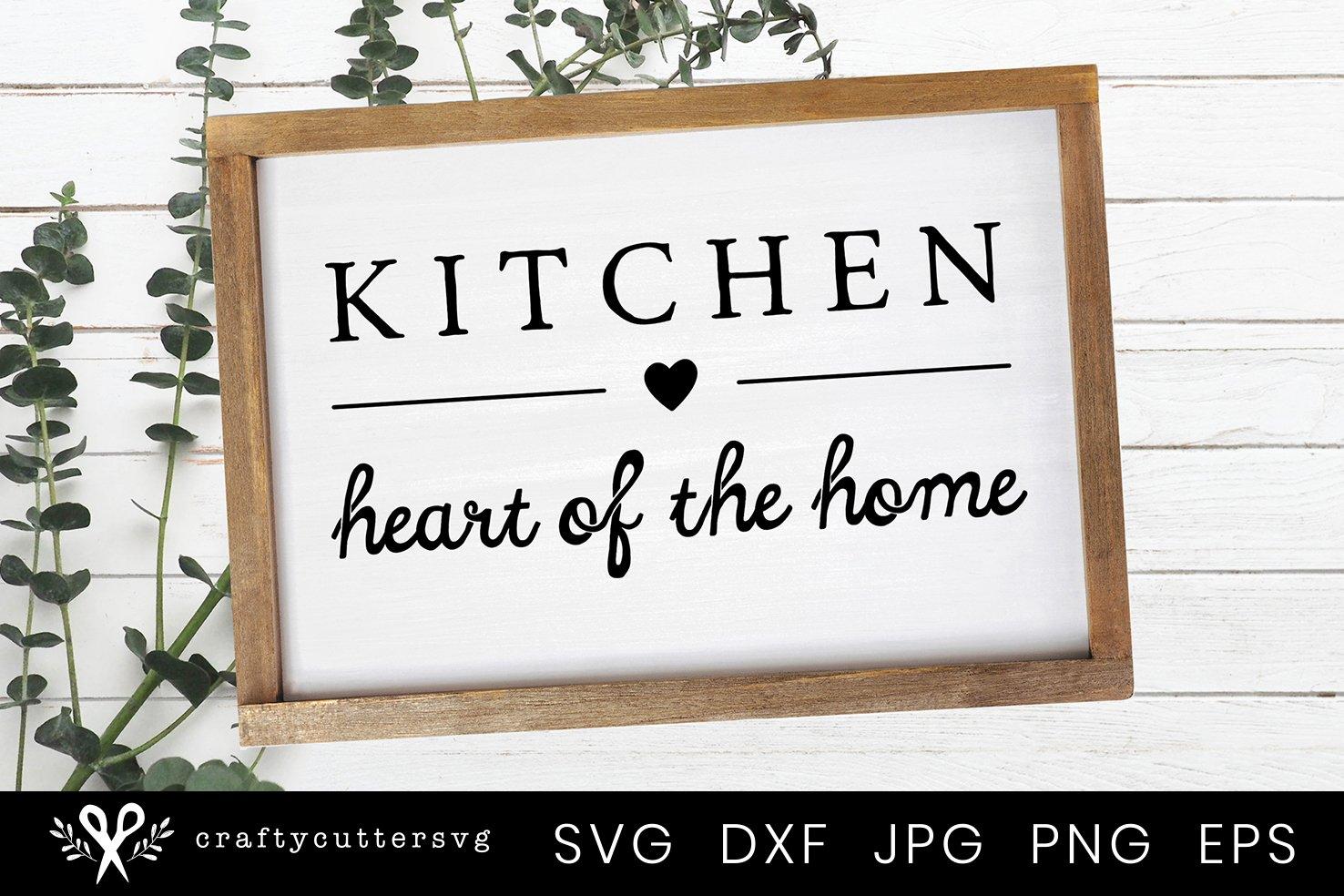 Farmhouse Kitchen Sign Svg Heart Of The Home 581061 Cut Files Design Bundles
