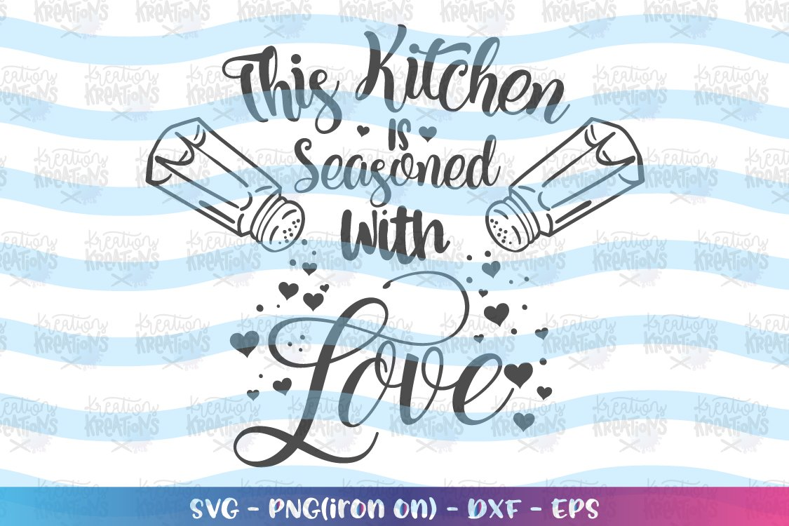 Cooking Svg This Kitchen Is Seasoned With Love 426354 Svgs Design Bundles