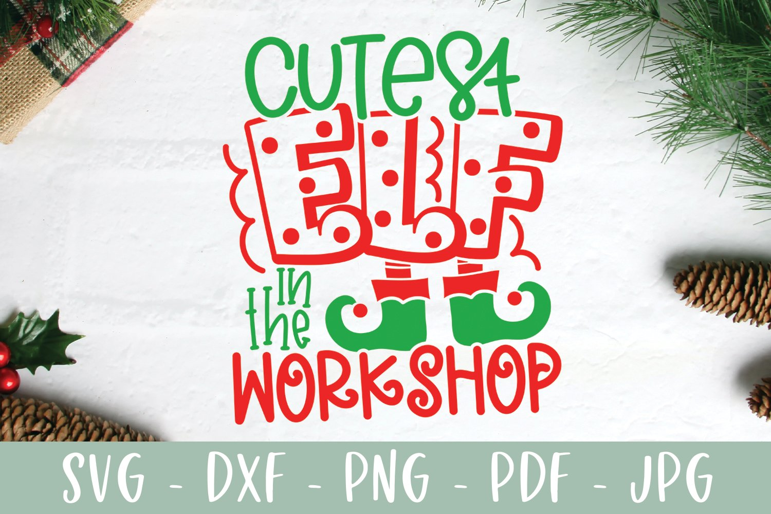 Cutest Elf In The Workshop - Funny Kid Christmas SVG example image 2