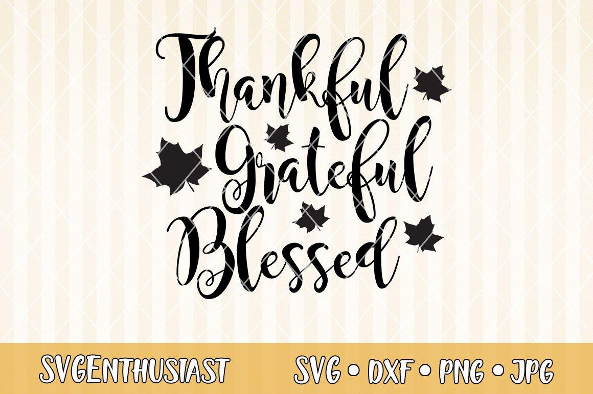 Thankful Grateful Blessed Svg Cut File 297174 Svgs Design Bundles