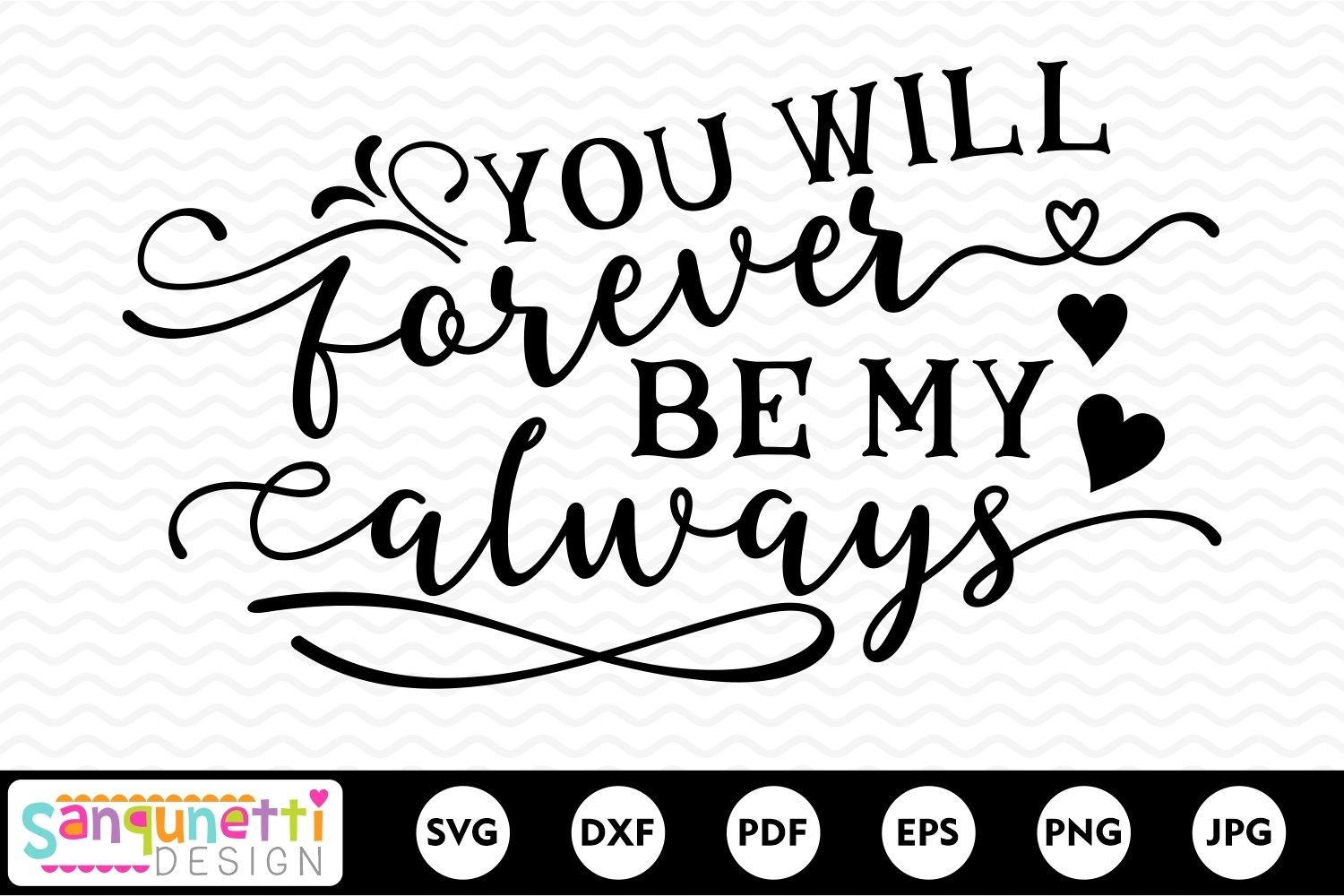 You will forever be my always svg, love and wedding quote example image 2