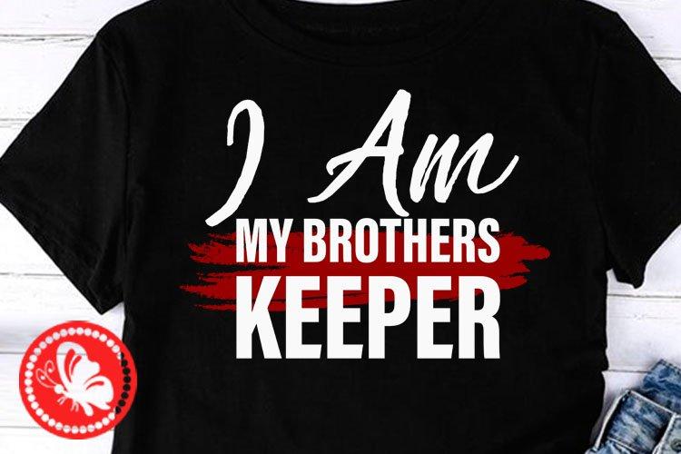 Download I Am My Brothers Keeper Svg Family Shirts Blm Svg Png Jpg 728590 Cut Files Design Bundles
