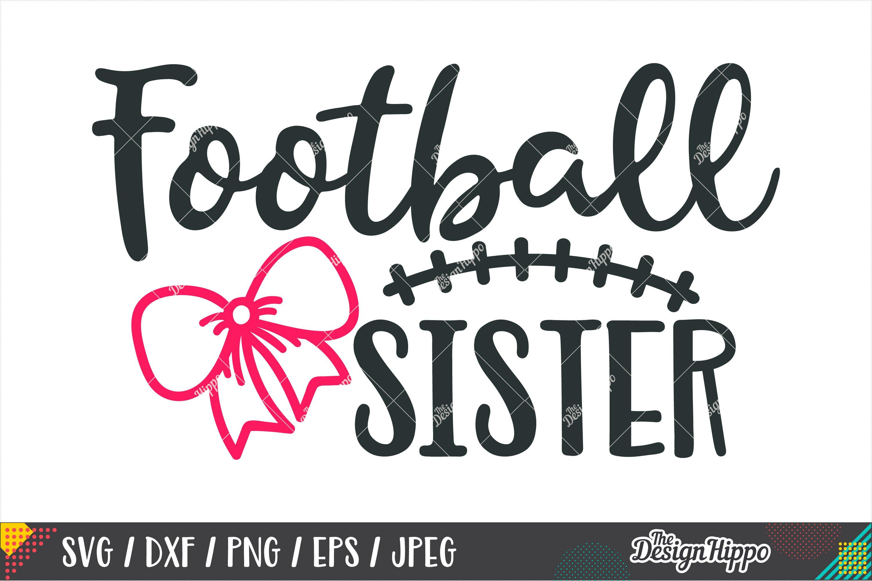 Football Sister Svg Football Sis Svg Dxf Png Cricut Files 358187 Cut Files Design Bundles