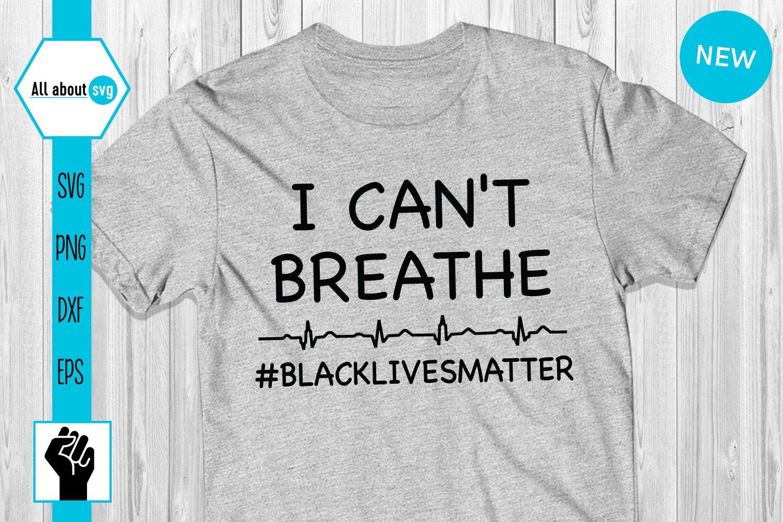 I Can't Breathe Svg, Black Lives Matter Svg example image 3