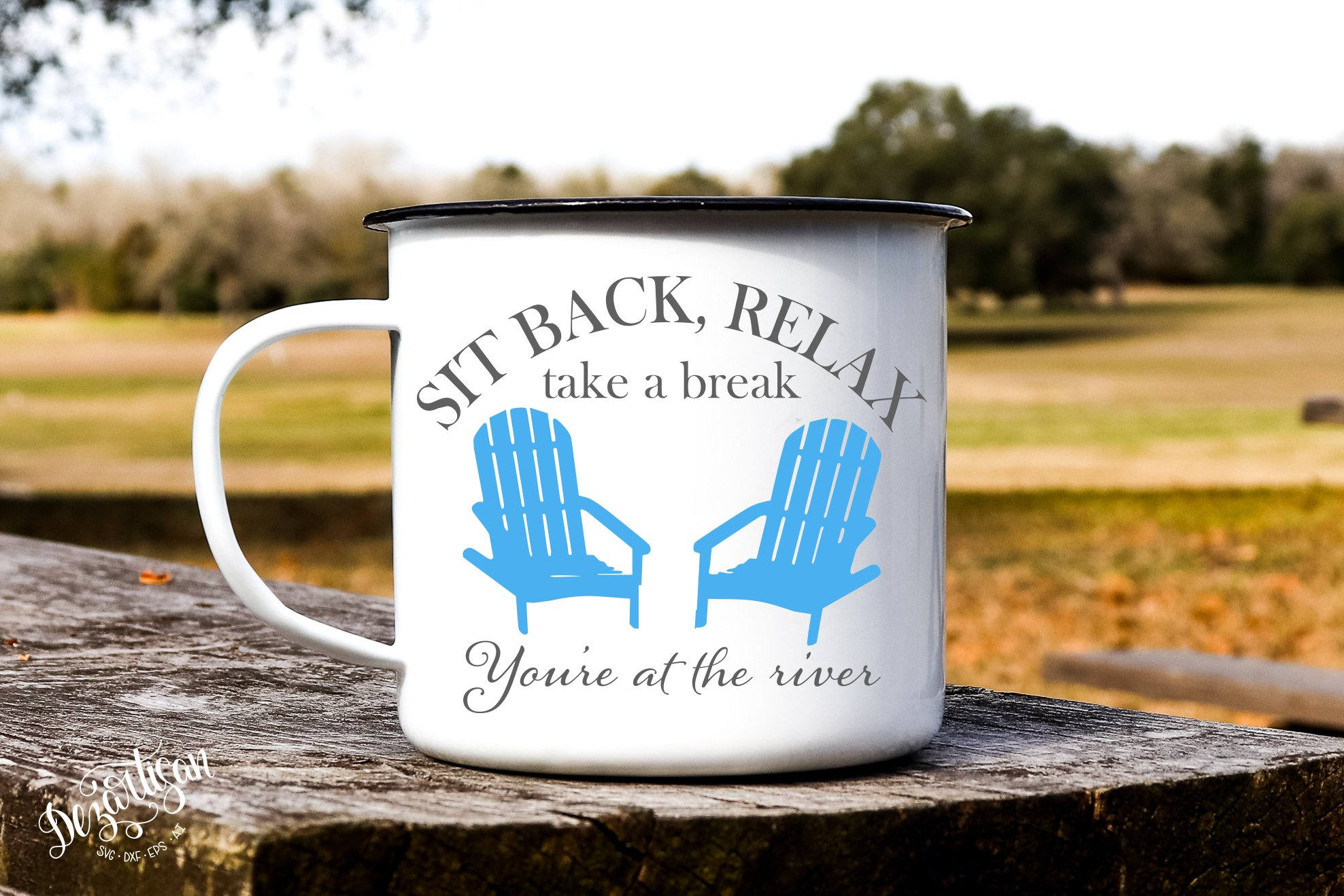 Sit Back Relax You're at the River SVG DXF Cut Ready Files example image 1