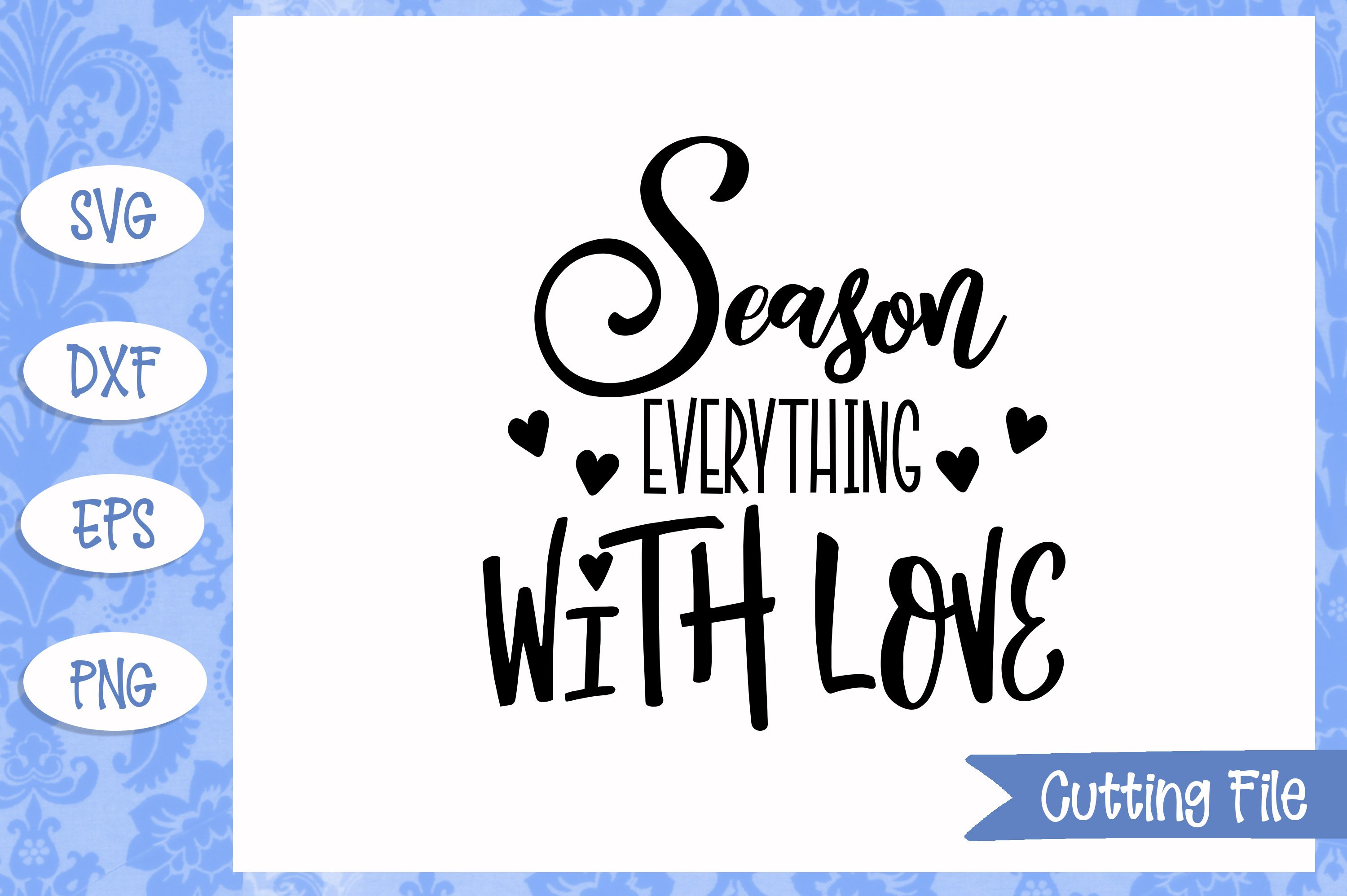 Season everything with love SVG File example image 1