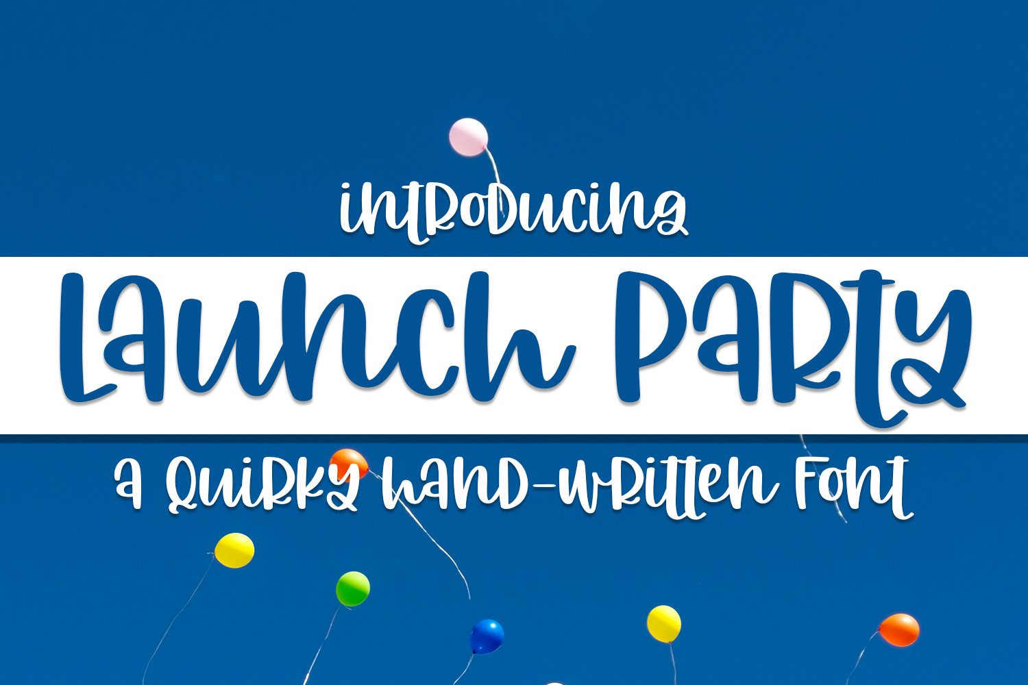 Launch Party - A Quirky Hand-Written Font example image 1