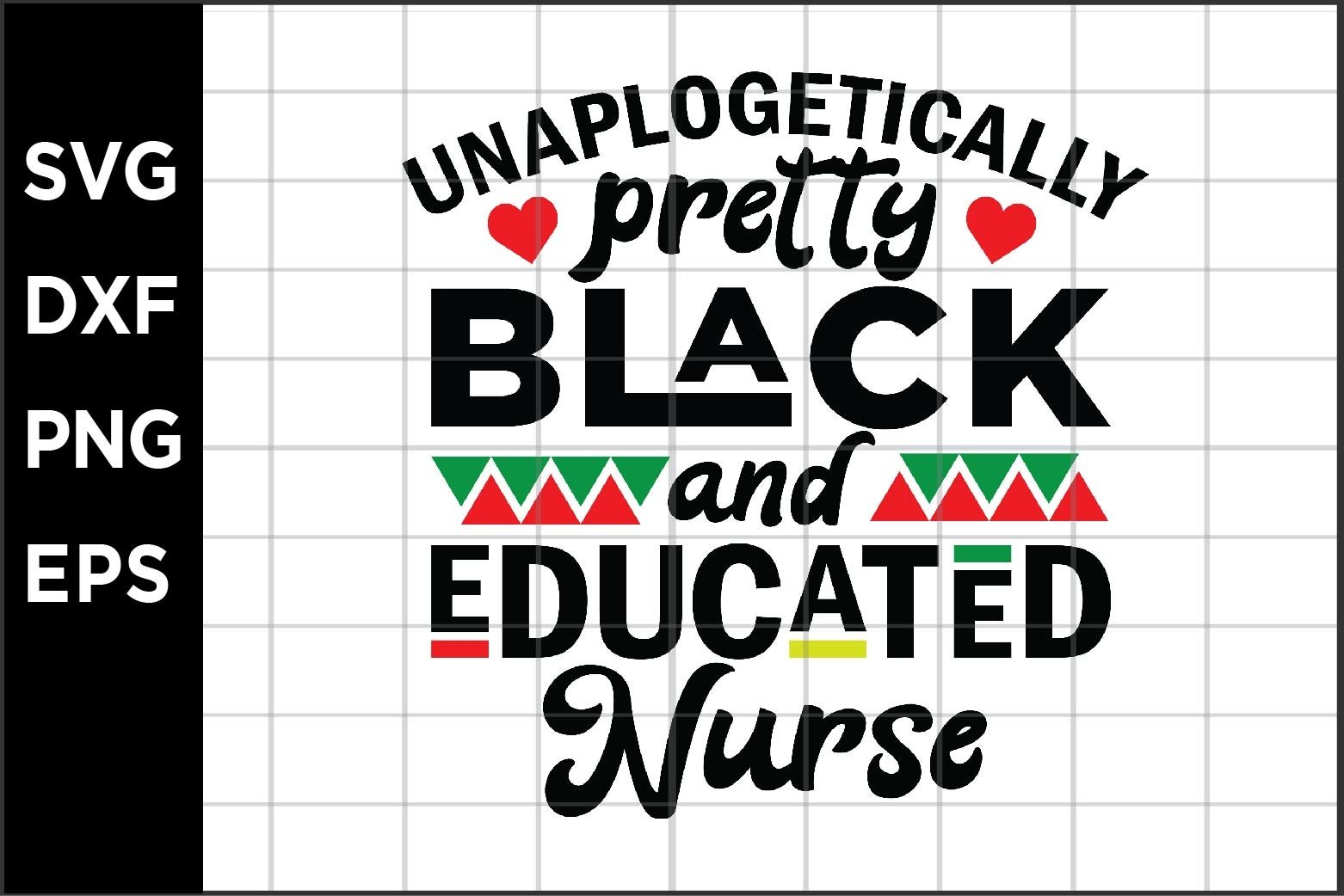 Unapologetically Pretty Black and Educated Nurse SVG example image 1