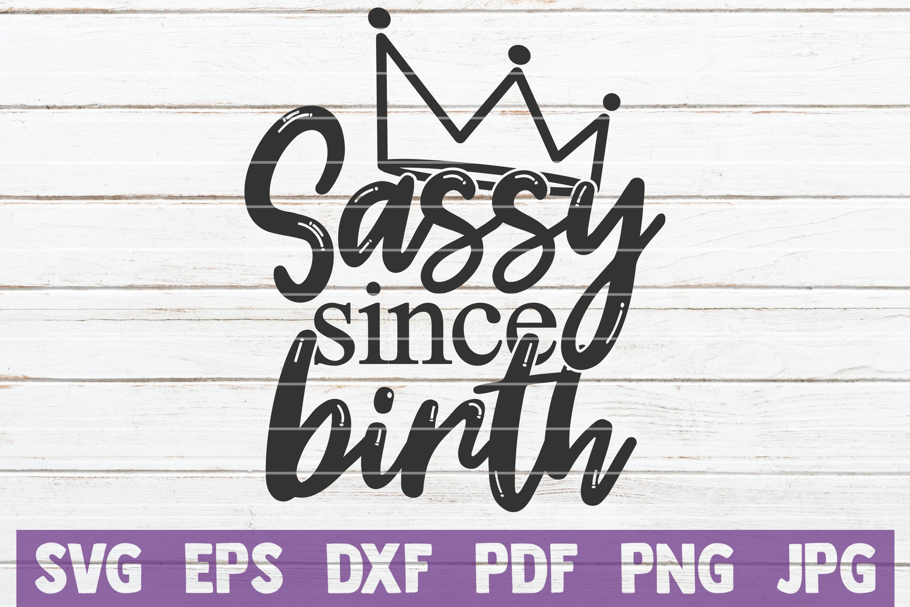 Sassy Since Birth Svg Cut File 388786 Cut Files Design Bundles