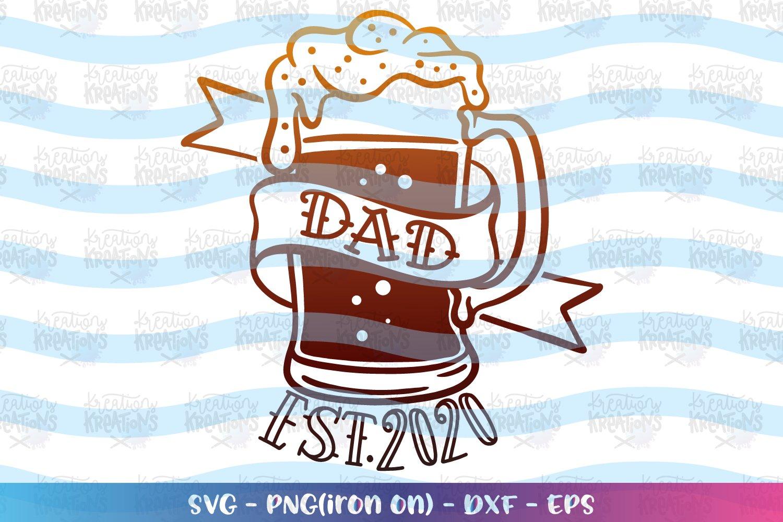 Dad svg Father's Day svg Dad Beer Established 2020 example image 1