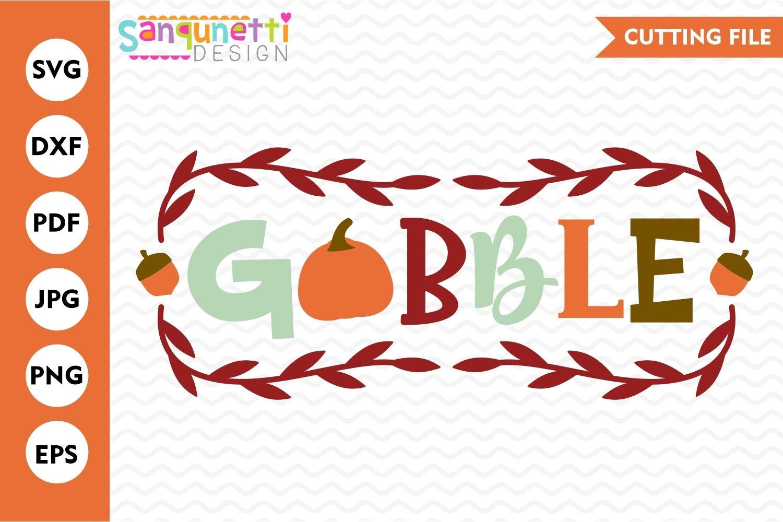 Gobble Fall Svg Thanksgiving Autumn Cut 347399 Cut Files Design Bundles