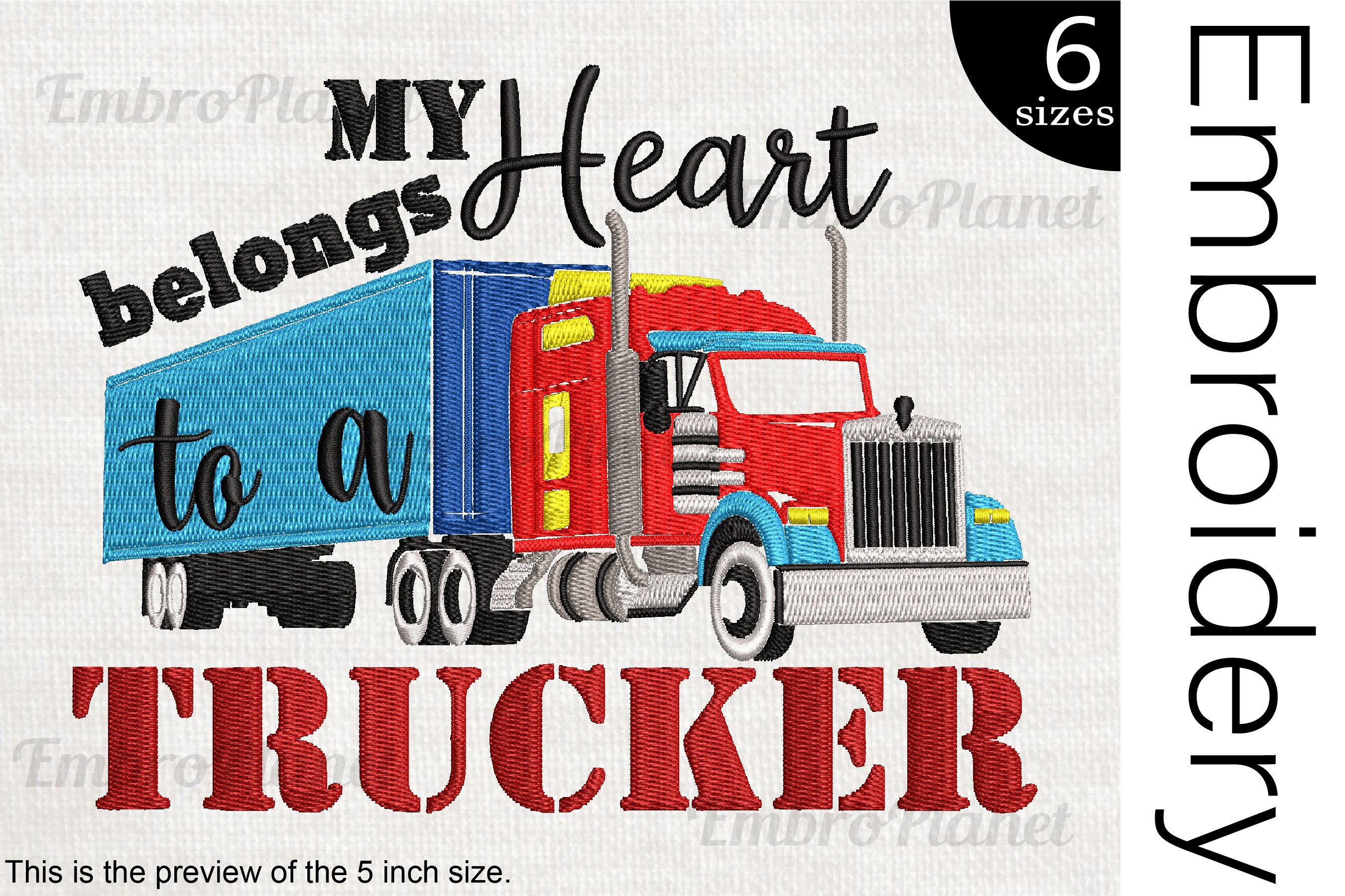 My Heart Belongs To A Trucker - Embroidery Files - 1518e example image 1