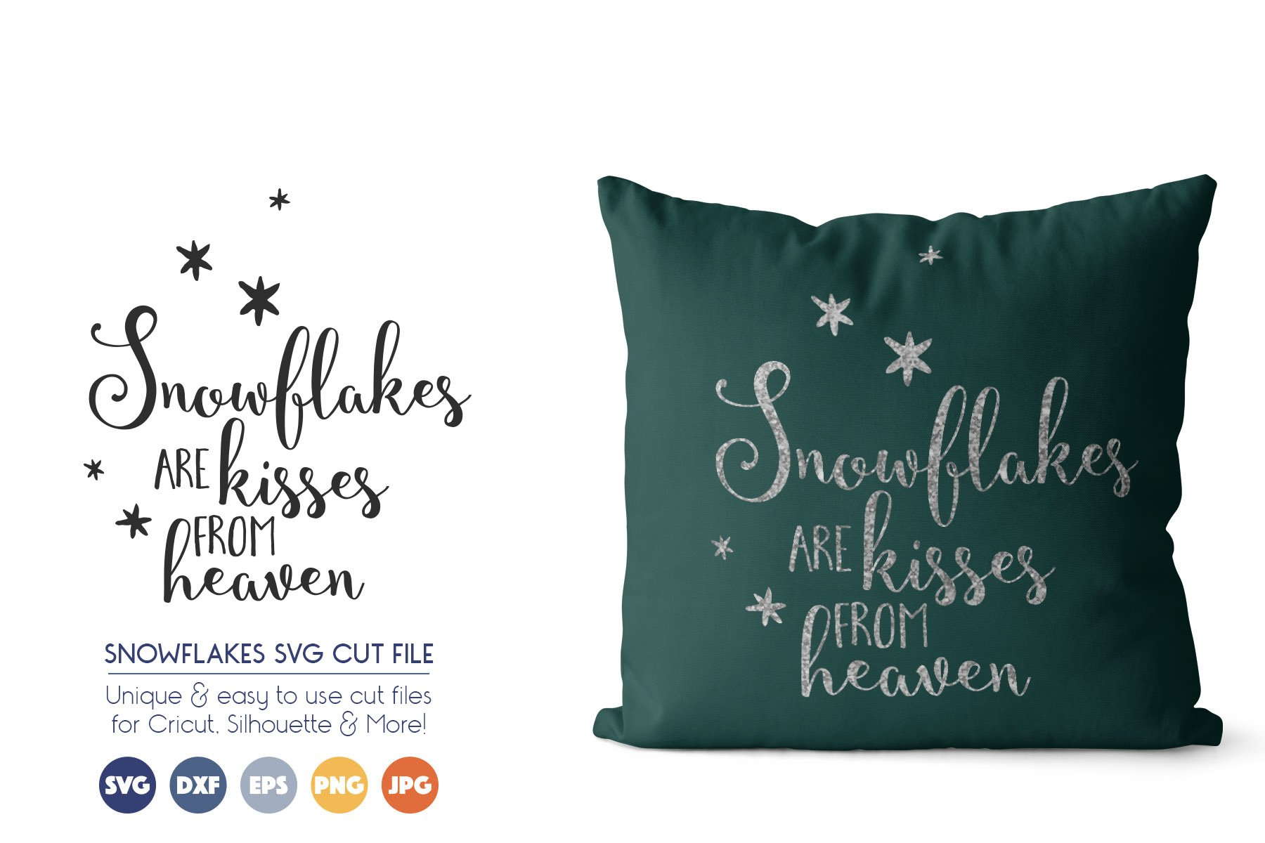 Snowflakes are Kisses from Heaven SVG example image 1