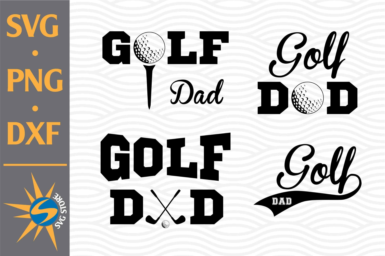 Download Golf Dad Svg Png Dxf Digital Files Include 713446 Cut Files Design Bundles