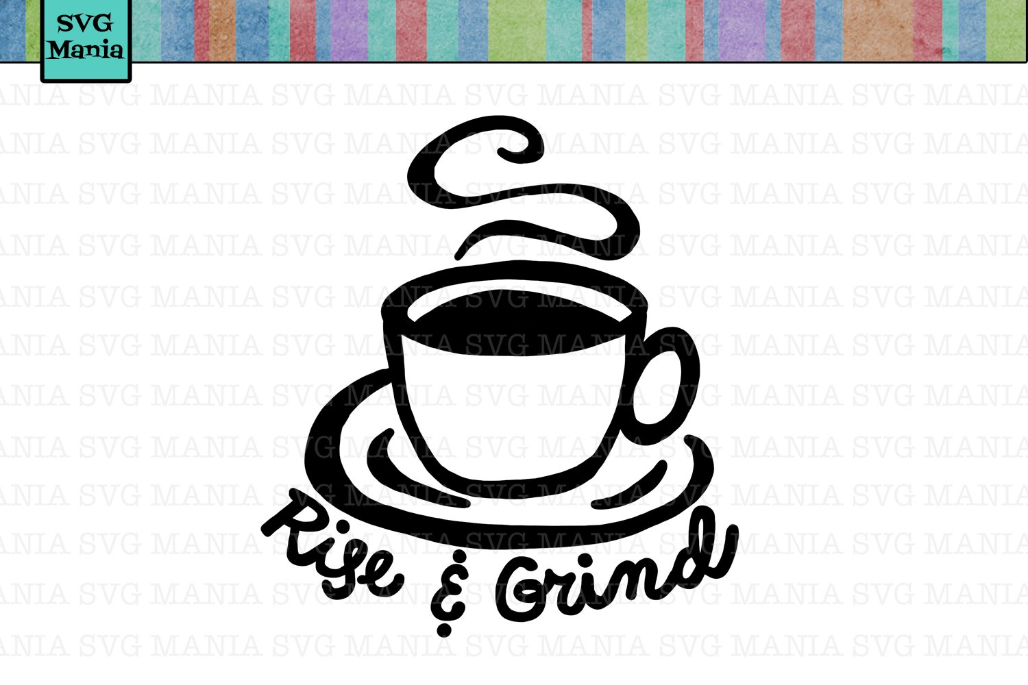 Rise And Grind Coffee Svg File Funny Coffee Svg File Funny Coffee Saying Svg Coffee Mug Svg Svg Files For Cricut 103099 Svgs Design Bundles