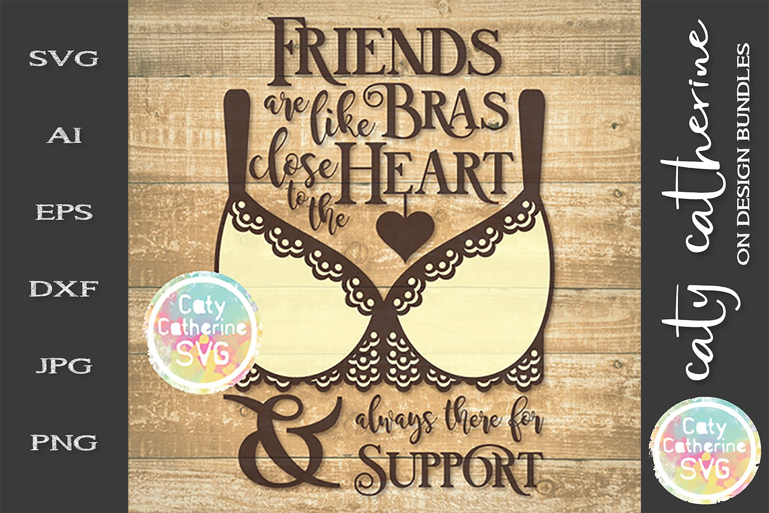 Download Friends Are Like Bras Close To The Heart Svg Cut File 244977 Svgs Design Bundles