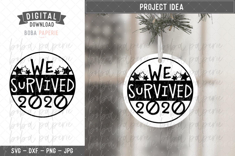 2020 Christmas Ornament Svg We Survived 2020 940698 Cut Files Design Bundles