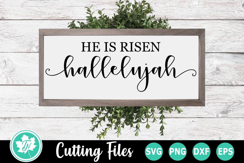 He Is Risen Hallelujah A Religious Svg Cut File 232174 Cut Files Design Bundles