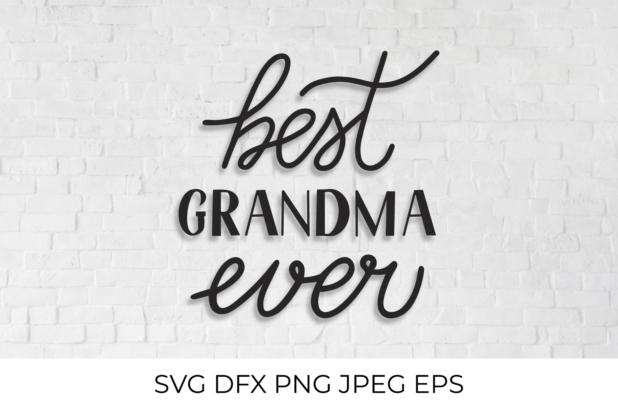 Best Grandma Ever Lettering Grandparents Day Svg Cut File 775798 Hand Lettered Design Bundles