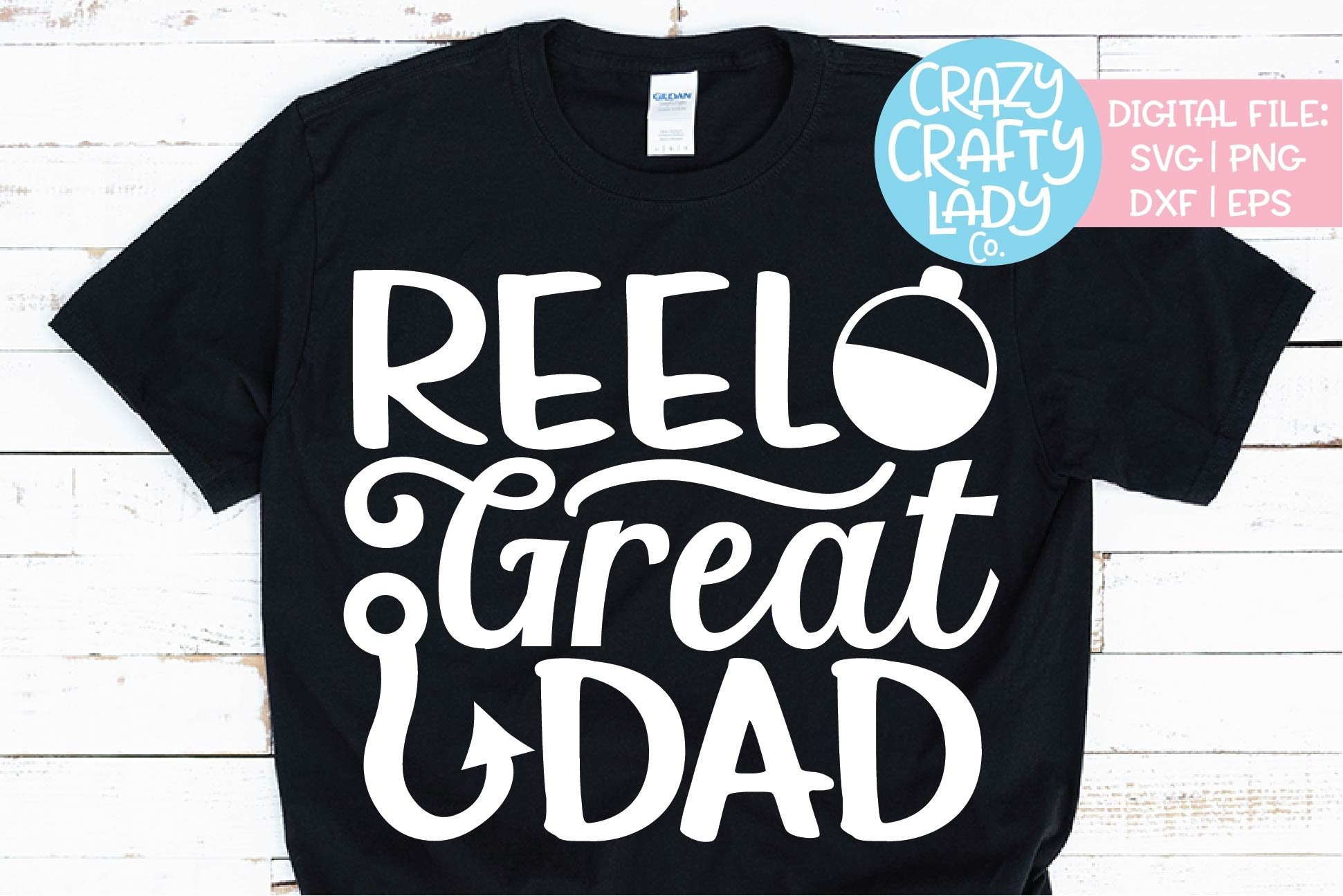 Reel Great Dad Father S Day Fishing Svg Dxf Eps Png Cut File 261467 Cut Files Design Bundles