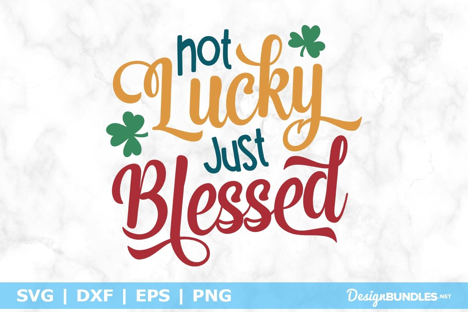 Not Lucky Just Blessed SVG File example image 1