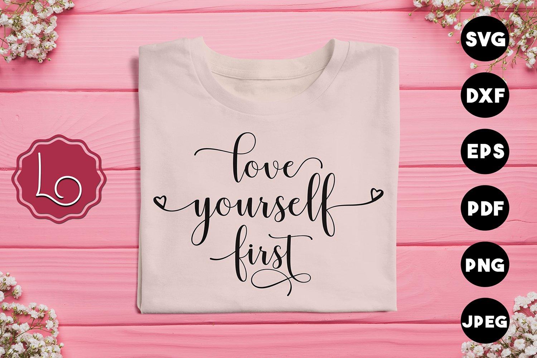 Love Yourself First Svg 421708 Hand Lettered Design Bundles