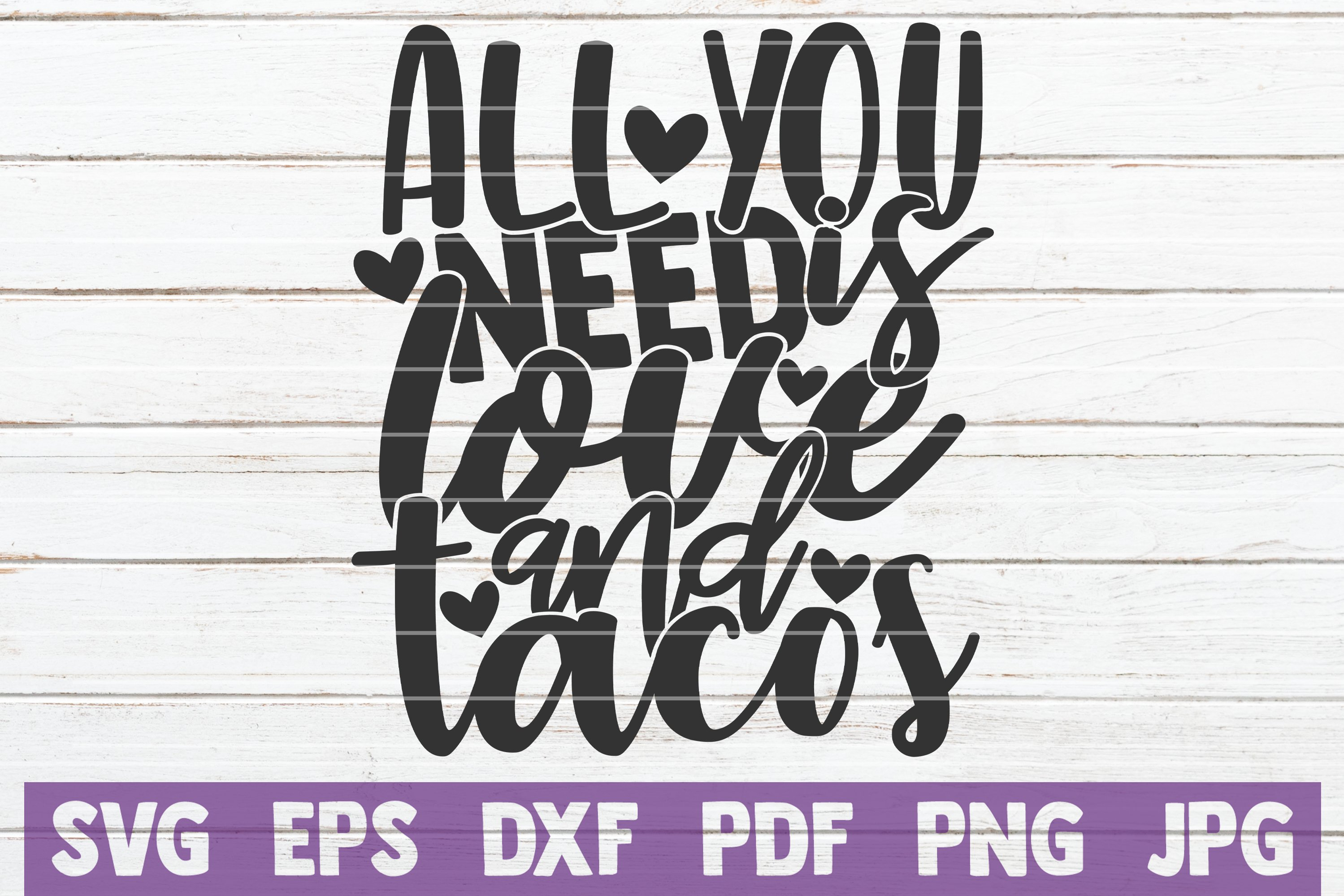 All You Need Is Love And Tacos 424006 Cut Files Design Bundles