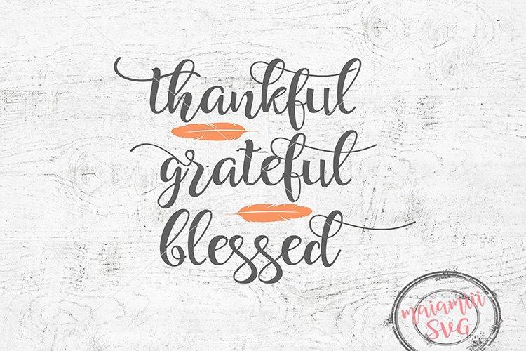 Thankful Grateful Blessed Svg Thankful Svg Thanksgiving 152644 Scrapbooking Design Bundles