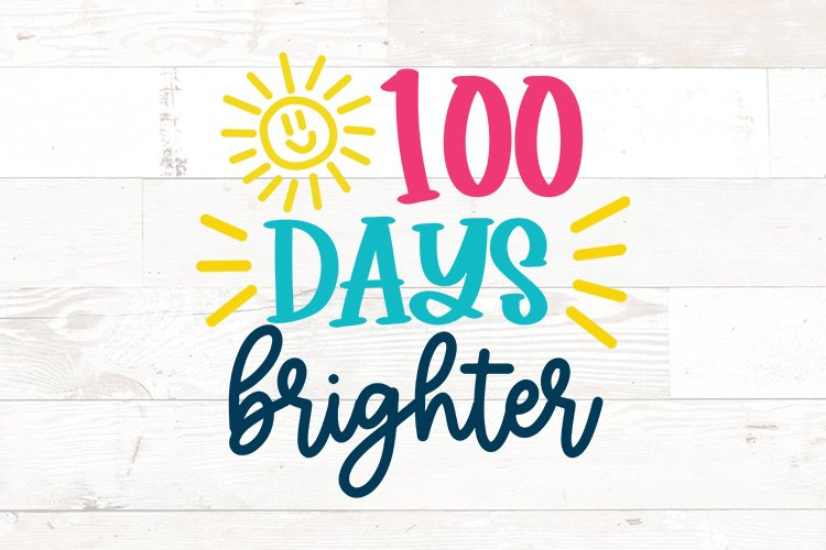 Download 100 Days Of School Svg 100 Days Brighter 1103278 Cut Files Design Bundles
