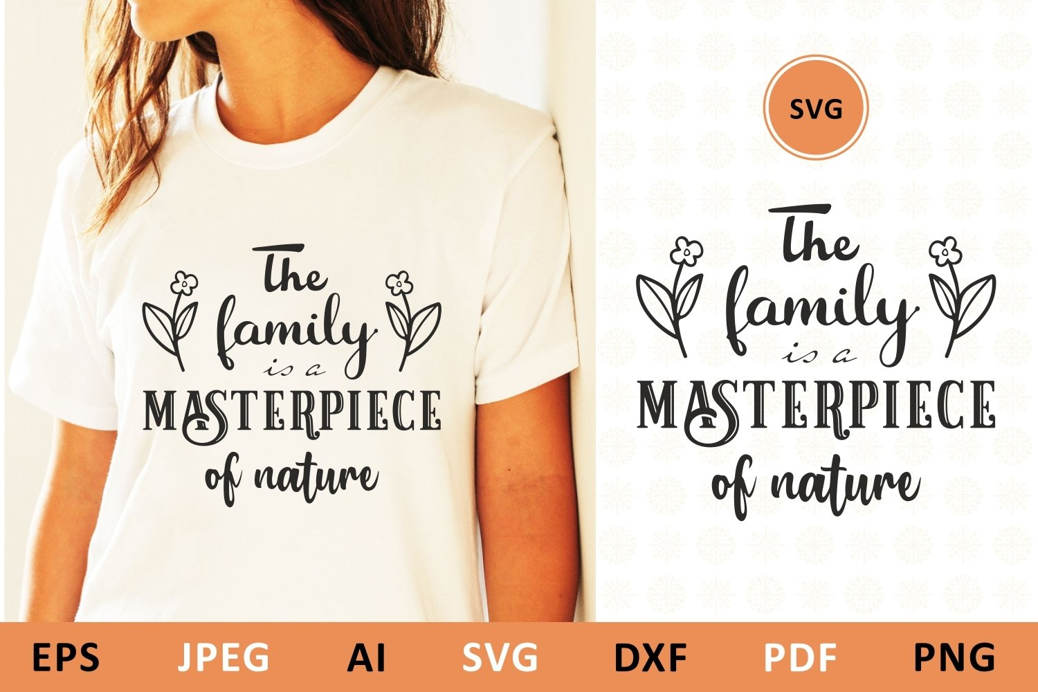 The family is a masterpiece of nature svg Family Quote example image 1