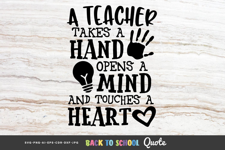 A Teacher Takes A Hand Opens A Mind Educational Quote 787742 Cut Files Design Bundles