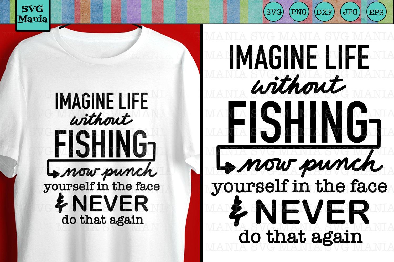 Download Funny Fishing Quote Svg File Fishing Shirt Svg File Svg 378332 Svgs Design Bundles