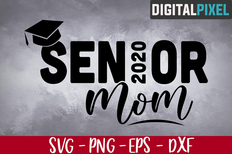 Senior Mom 2020 Svg Png Dxf Senior Graduate Svg 532090 Svgs Design Bundles