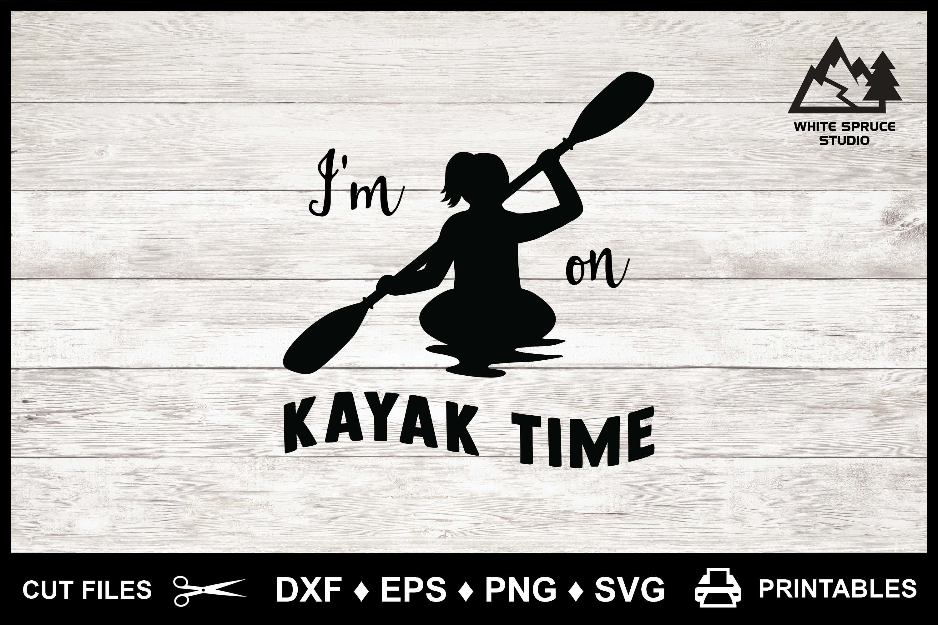 Kayaking SVG I'm On Kayak Time DXF EPS PNG Cricut Silhouette example image 4