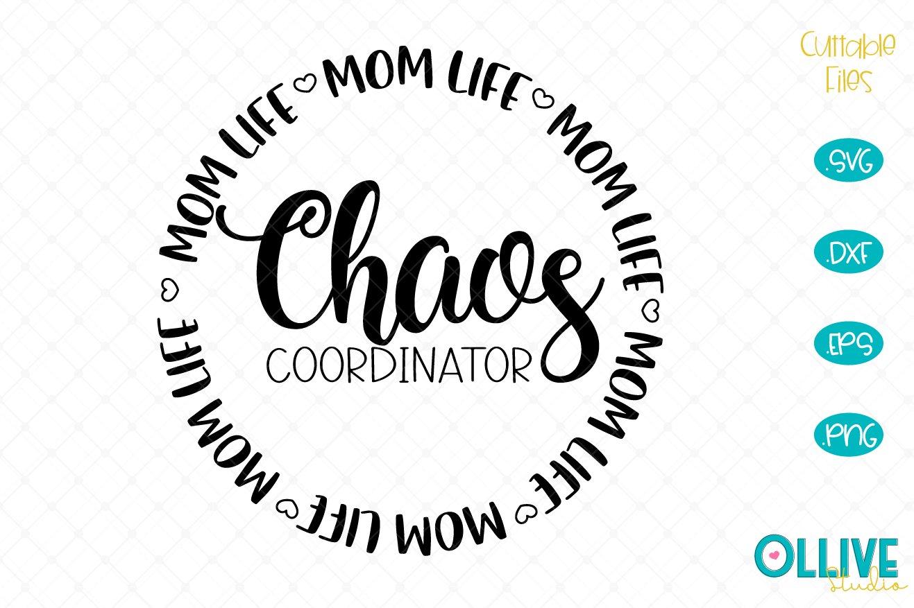 Chaos Coordinator Mom Life Svg 536333 Cut Files Design Bundles