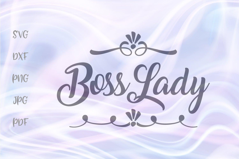 Boss Lady Svg For Cricut Vector Cut File Svg Dxf Png Jpg Pdf 311505 Cut Files Design Bundles