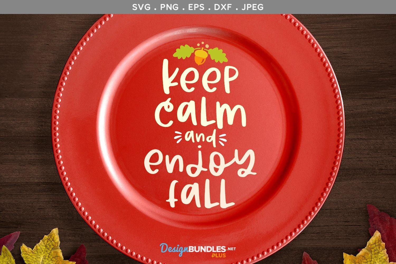 Keep Calm & Enjoy Fall - svg, printable example image 1