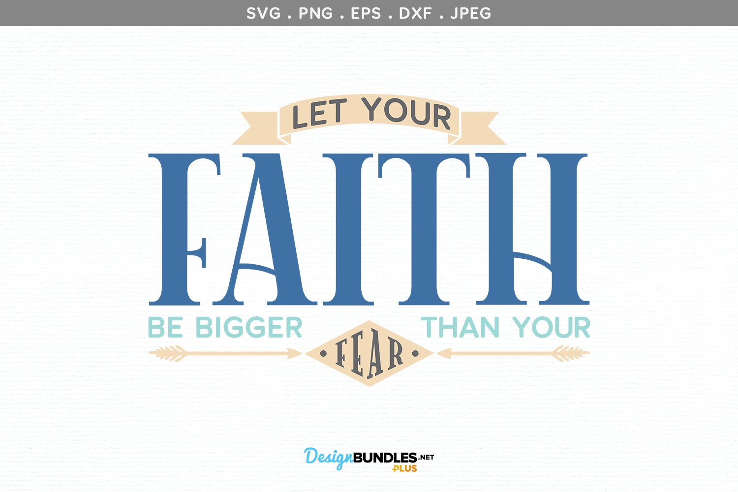 Let your faith be bigger than your fear - svg, printable example image 2