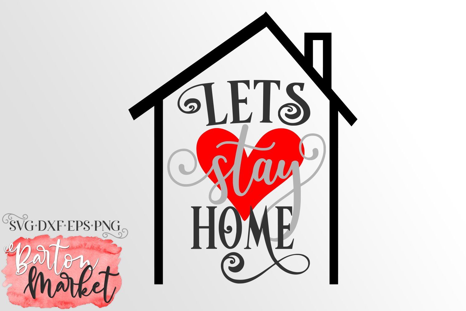 Lets Stay Home SVG DXF EPS PNG example image 2