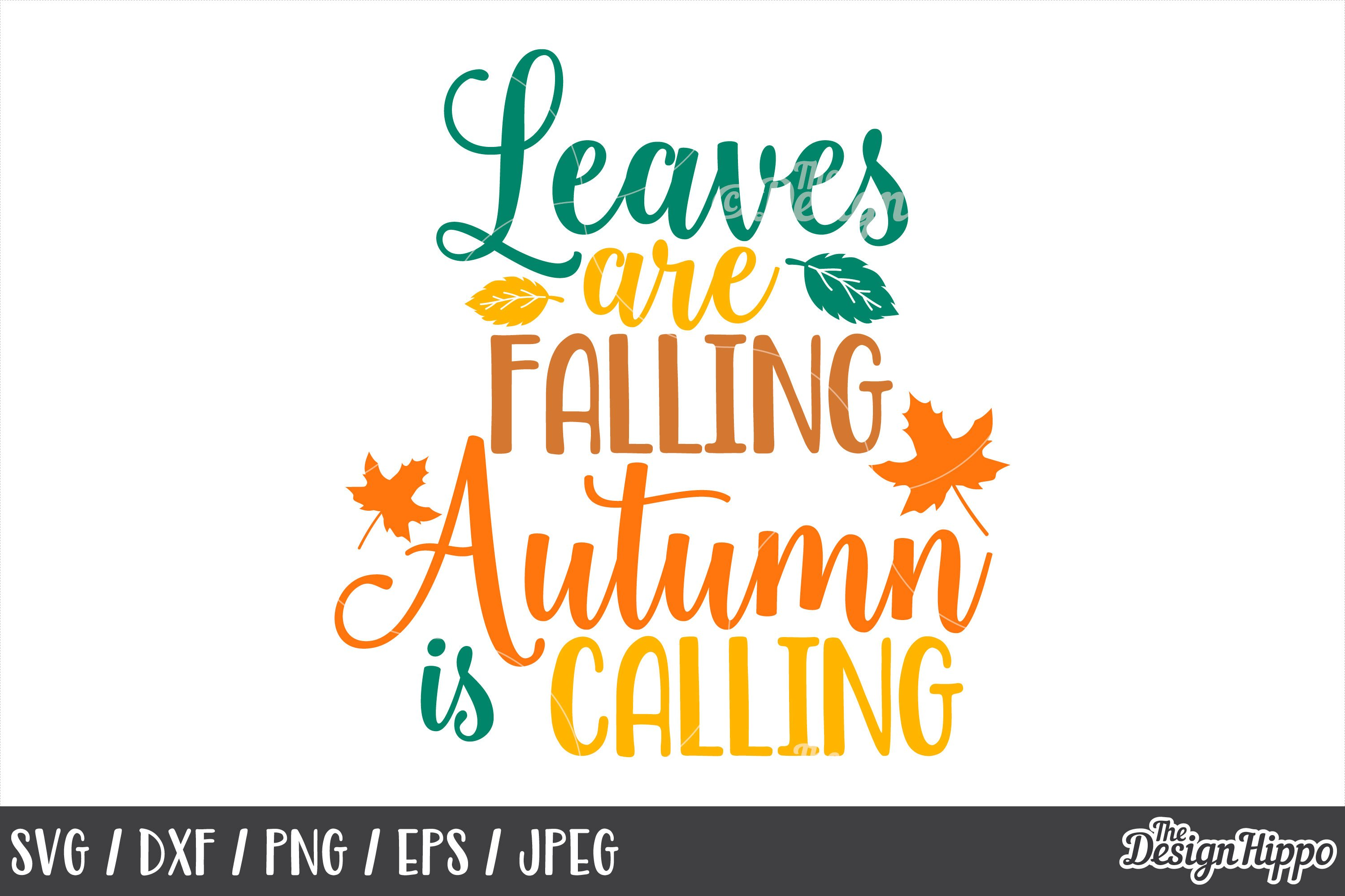 Leaves Are Falling Autumn Is Calling Autumn Fall Svg Png 138006 Cut Files Design Bundles