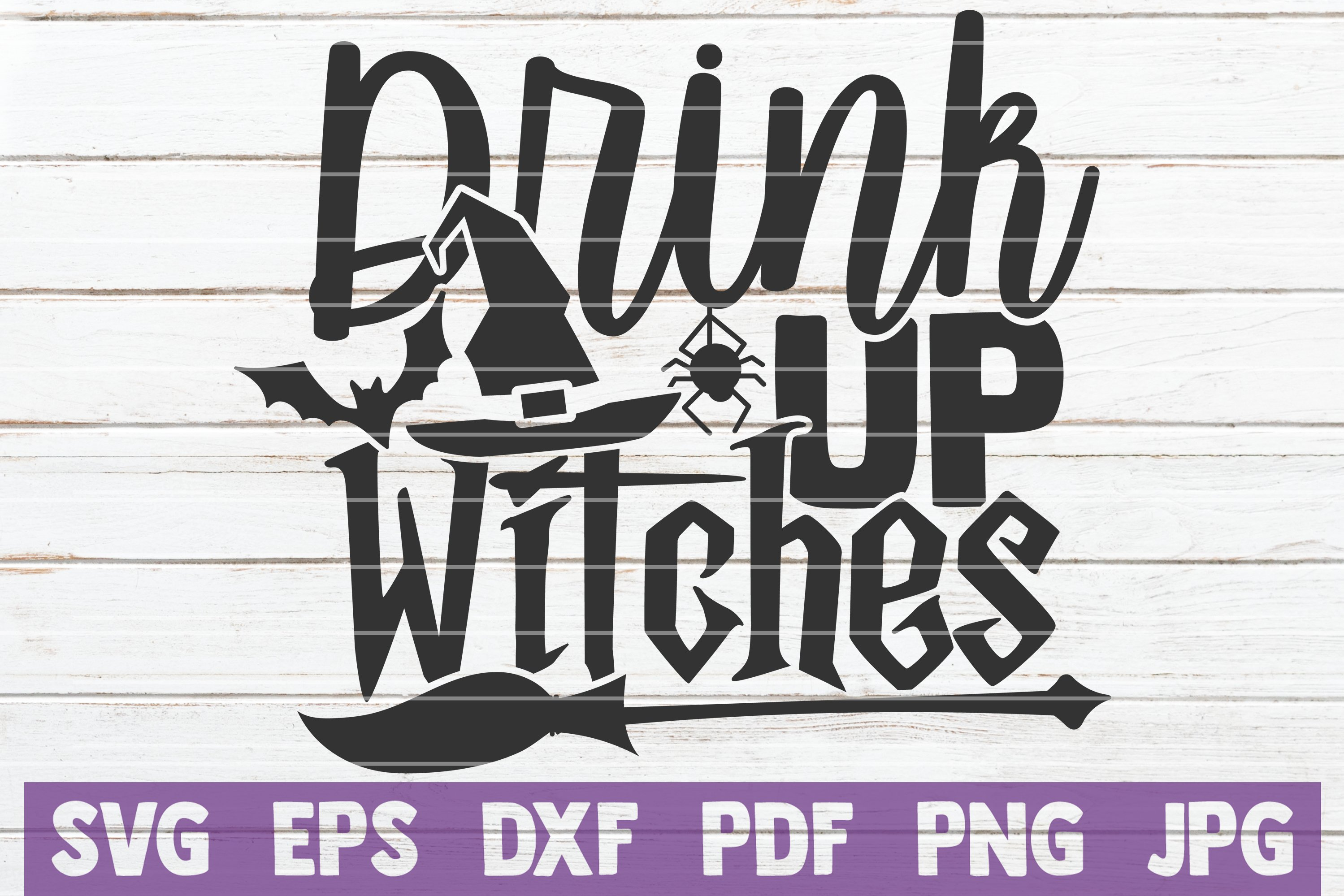 12+ Drink Up Witches – Dxf/Svg/Png/Pdf Cut & Print Files SVG