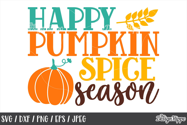 Happy Pumpkin Spice Season Svg Dxf Png Jpeg Cut Files 153408 Cut Files Design Bundles