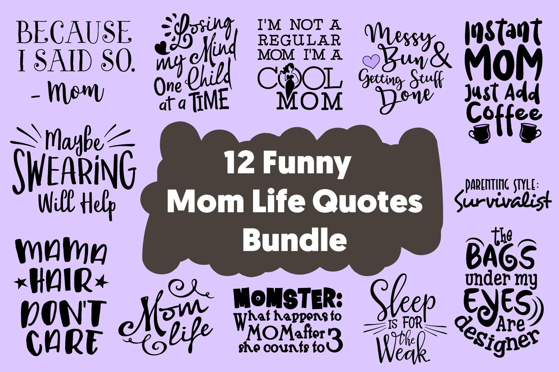 12 Funny Mom Life Quotes Cut Files Bundle Svg Dxf Png Pdf Jp 414454 Cut Files Design Bundles