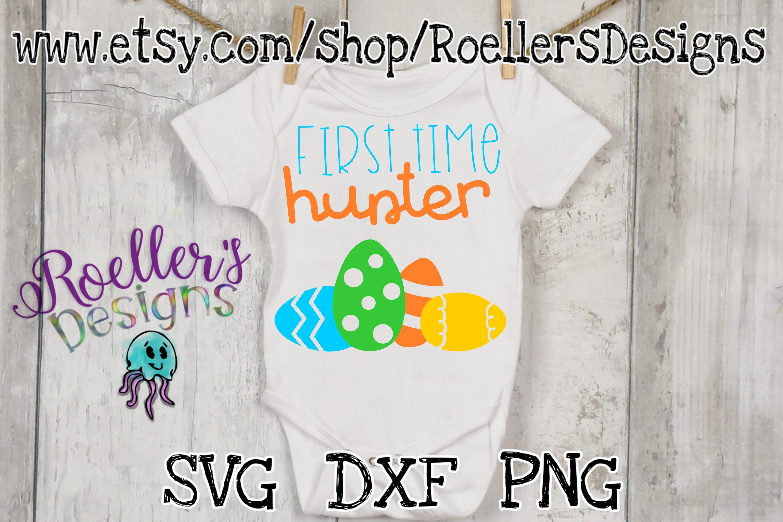 Easter Svg First Time Hunter An Easter Shirt Cut File 216725 Svgs Design Bundles