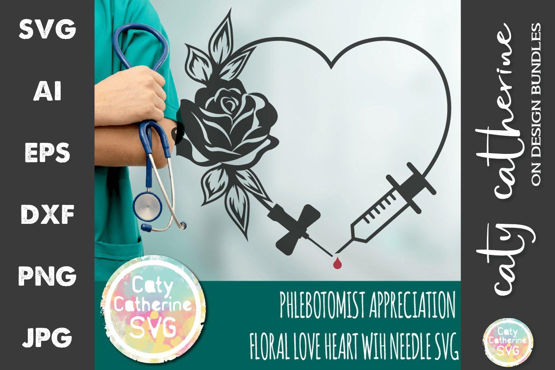 Download Phlebotomist Appreciation Floral Love Heart Needle Svg 618853 Svgs Design Bundles